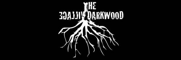 THE DARKWOOD VILLAGE