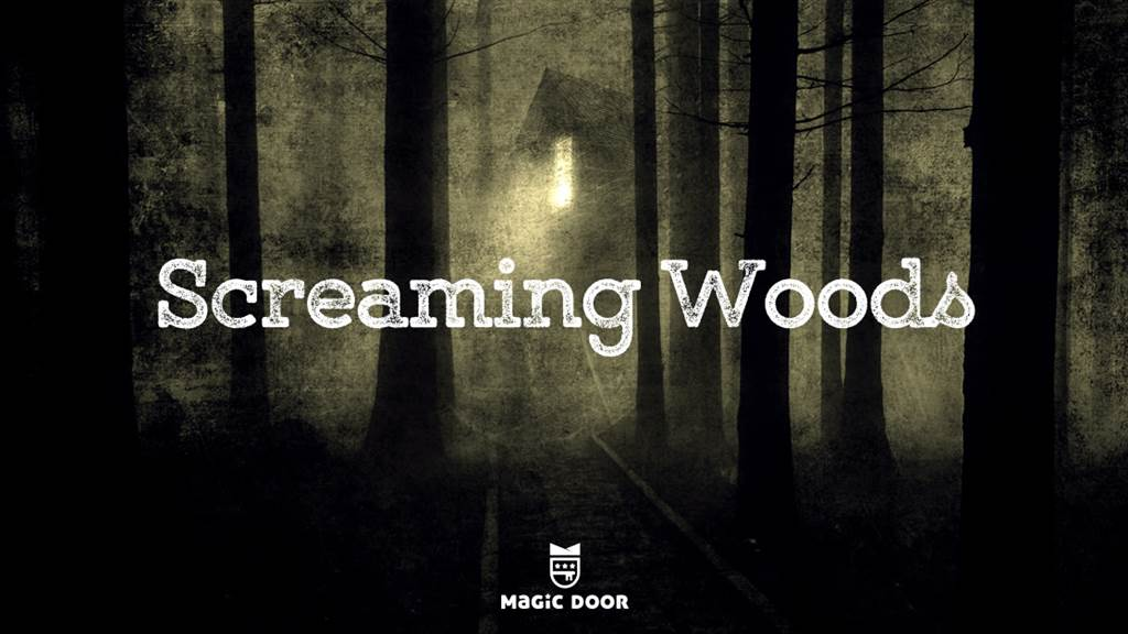 Screaming Woods