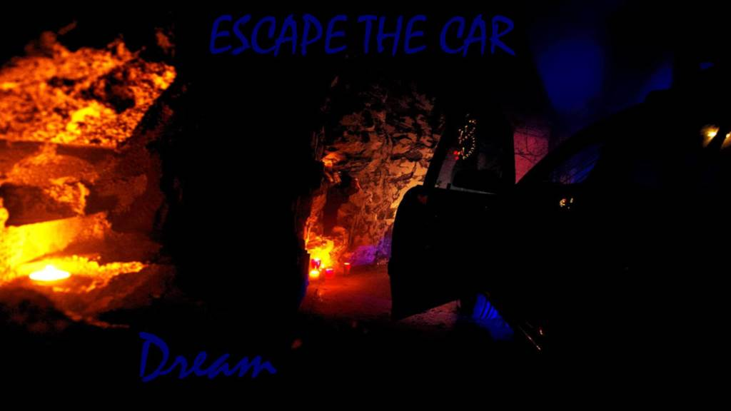 Escape the Car - Dream