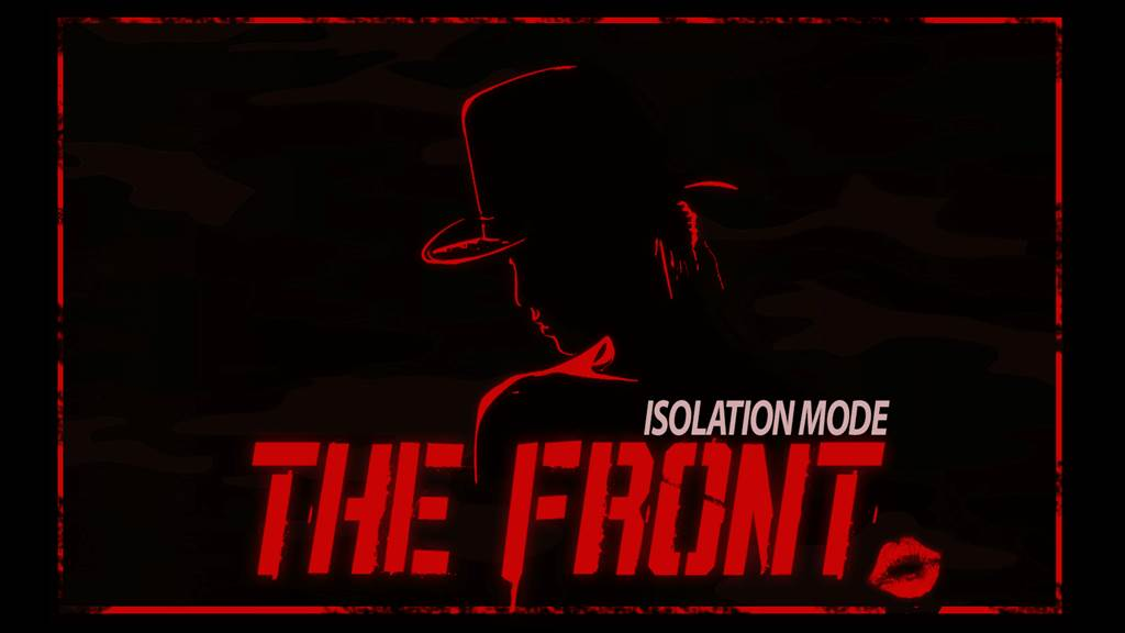 The Front *Isolation mode*
