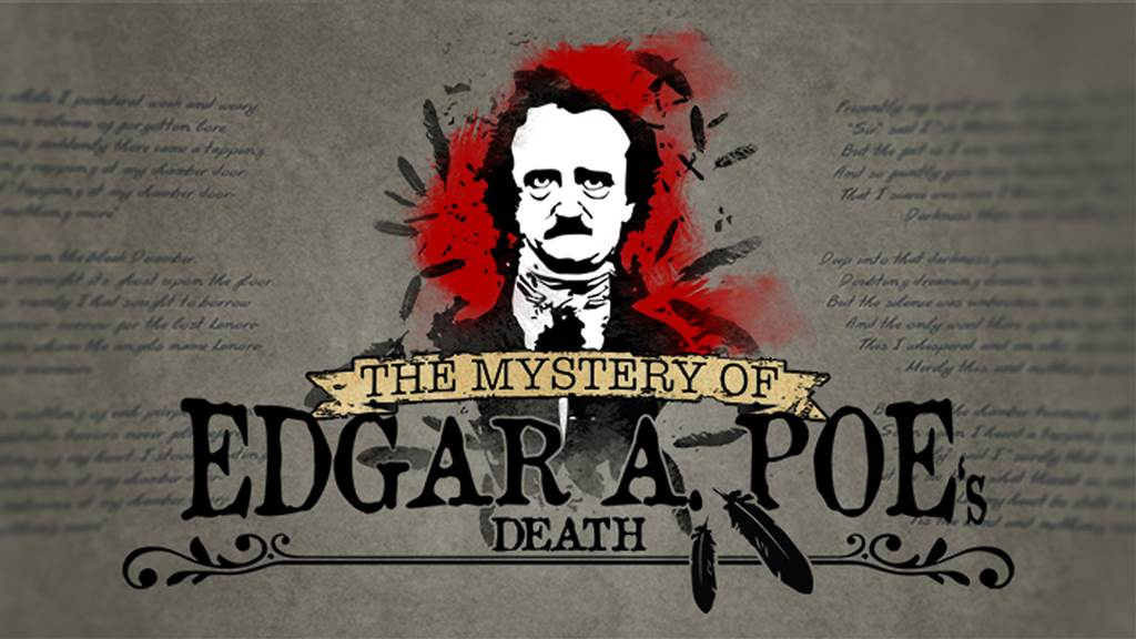 THE MYSTERIOUS DEATH OF EDGAR A. POE