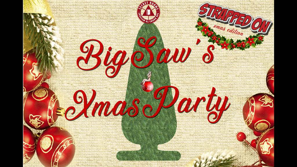 sTRAPPEDon - BigSaws Xmas Party